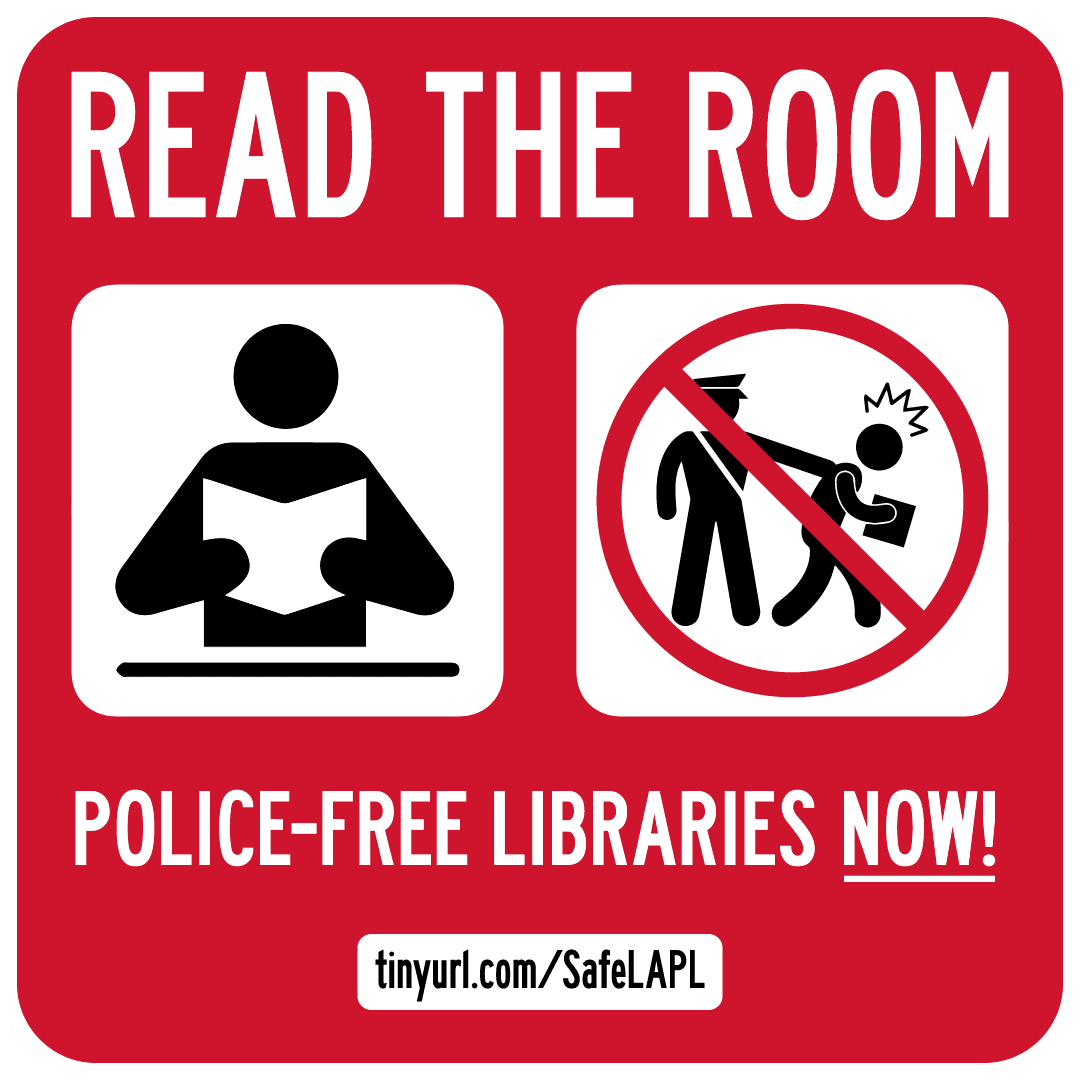 A flyer for Library Workers in Los Angeles calling for an end to police presence at LAPL